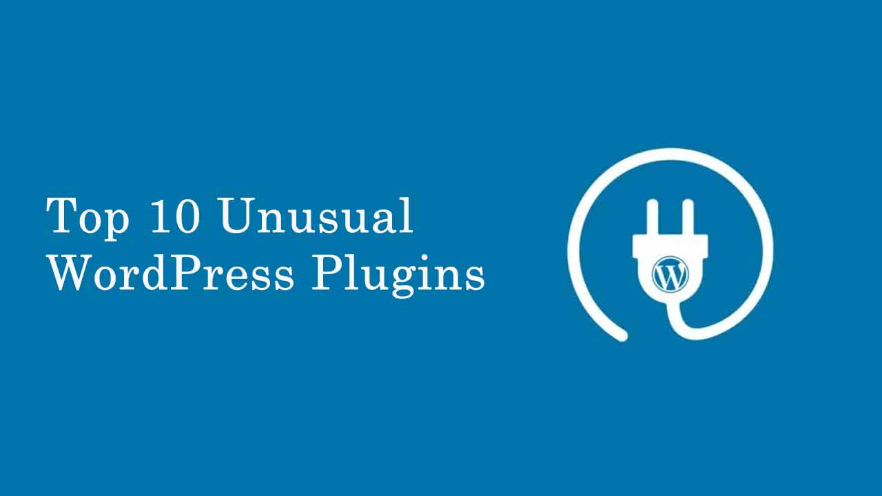 Top 10 Unusual WordPress Plugins