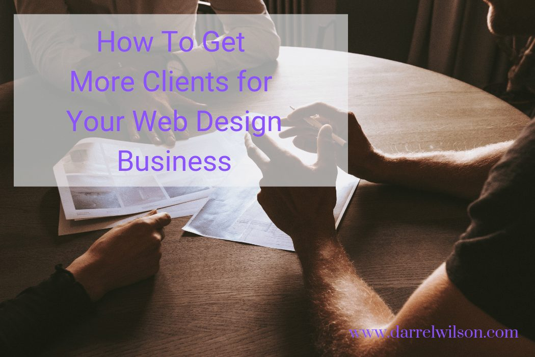 VIDEO: How To Get More Clients For Your Web Design Business