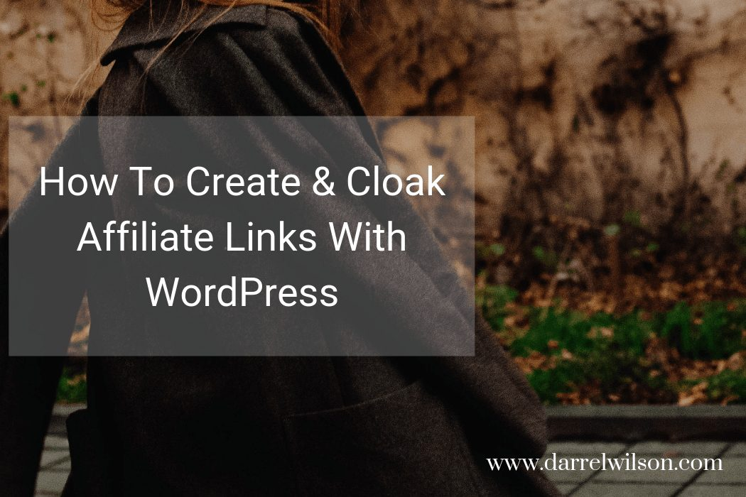 How To Create And Cloak Affiliate Links With WordPress